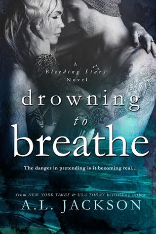 Drowning to Breathe (Bleeding Stars #2) - A.L. Jackson