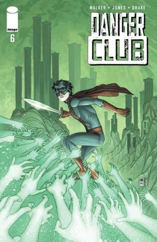 Danger Club #6  by  Landry Q. Walker