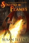 Stalked by Flames (Dragon's Breath, #1)