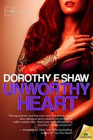 Unworthy Heart (The Donnellys #1) - Dorothy F. Shaw