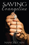 Saving Evangeline by Nancee Cain
