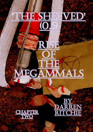 The Sheeved, Rise of the Megammals. Chapter Two, Battle Lines. Darren Ritchie