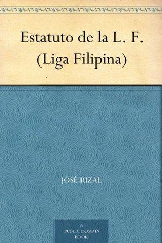 Estatuto de la L. F.  by  José Rizal