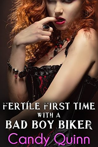 Fertile First Time with a Bad Boy Biker: The Farmgirl & The Outlaw Candy Quinn