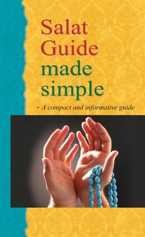 Salat Guide Made Simple: Islamic Childrens Books on the Quran, the Hadith and the Prophet Muhammad Saniyasnain Khan