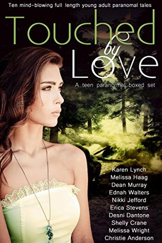 Touched by Love: 10 Mind-blowing Paranormal Tales