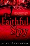 The Faithful Spy (John Wells, #1)
