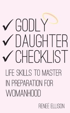 Godly Daughter Checklist  by  Renee Ellison