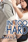 In Too Hard (Roommates Trilogy, #3)