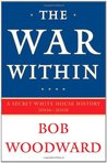 The War Within: A Secret White House History, 2006-08