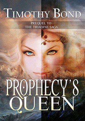Prophecy's Queen by Timothy Bond