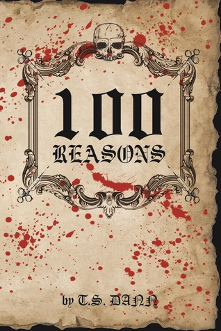 100 Reasons by T.S. Dann