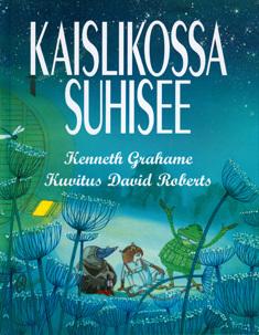 Kaislikossa suhisee  by  Kenneth Grahame