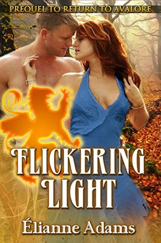 Flickering Light (Return To Avalore Book 0)  by  Elianne Adams
