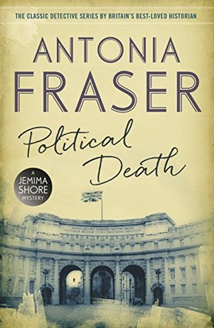 Political Death: A Jemima Shore Mystery (Jemima Shore Mystery 8)  by  Antonia Fraser