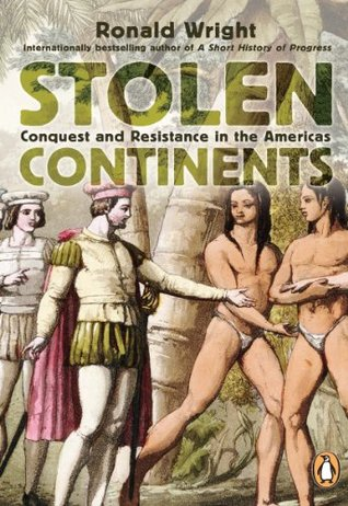Stolen Continents 10th Anniversary Edition Ronald Wright