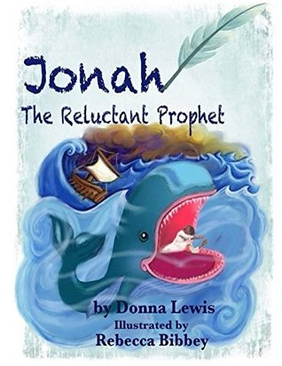 Jonah The Reluctant Prophet  by  Donna Lewis