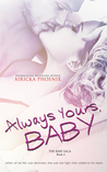 Always Yours, Baby (The Baby Saga, #4)
