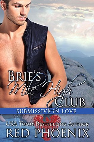 Brie's Mile High Club (Submissive in Love, #7)