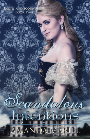 Scandalous Intentions (Ladies and Scoundrels #2)