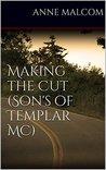 Making the Cut (Sons of Templar MC, #1)