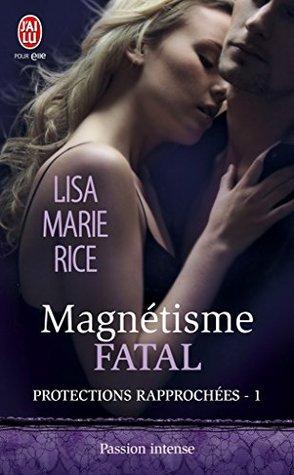 Magnétisme fatal  by  Lisa Marie Rice