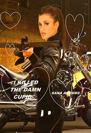 I Killed the Damned Cupid Sana Addams