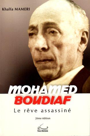 Mohamed Boudiaf, Le rêve assassiné khalfa mameri