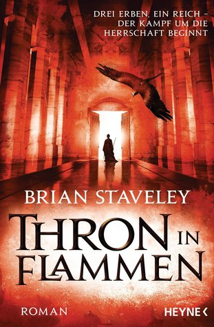 Thron in Flammen (Chronicle of the Unhewn Throne, #2)  by  Brian Staveley