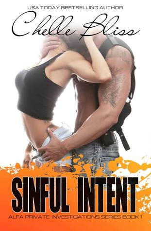 Sinful Intent (ALFA Private Investigations #1) - Chelle Bliss