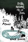 Dead, Insane, or in Jail: A CEDU Memoir