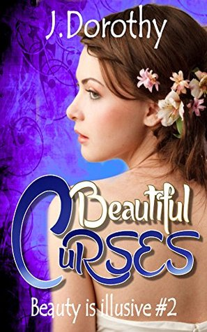 Beautiful Curses #2: Book Two  by  J. Dorothy