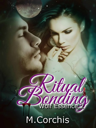 Ritual Bonding (Wolf Essence #2)  by  M.Corchis