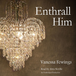 Enthrall Him (Enthrall Sessions, #3)