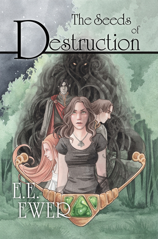 The Seeds of Destruction by Erin E. Ewer