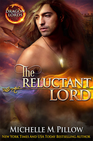 Dragon Lords 7 - The Reluctant Lord - Michelle M. Pillow