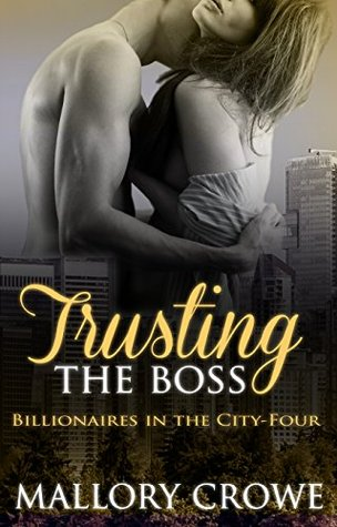 Trusting The Boss (Billionaires in the City, #4)