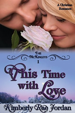 This Time with Love (The McKinleys #1)