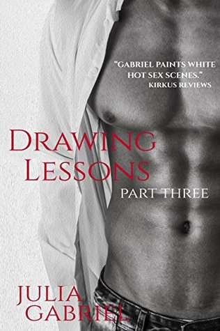 Drawing Lessons Part Three  by  Julia Gabriel