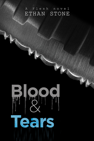 Book Review: Blood and Tears (Flesh #3) by Ethan Stone