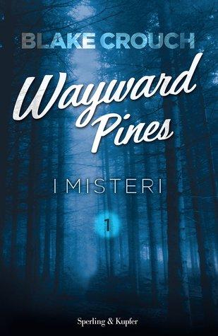 I misteri (Wayward Pines, #1)