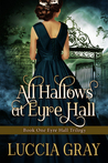 All Hallows at Eyre Hall (The Eyre Hall Trilogy, #1)