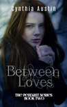Between Loves (The Pendant Series, # 2)