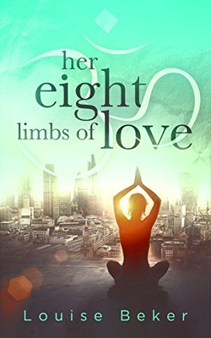 Her Eight Limbs of Love  by  Louise Beker