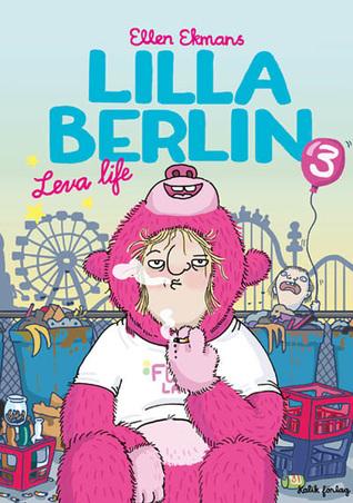 Lilla Berlin - Leva life (Lilla Berlin #3)