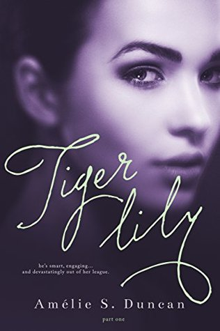 Tiger Lily Part One by Amélie S. Duncan