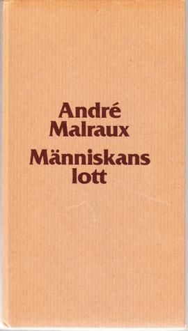 Människans lott André Malraux
