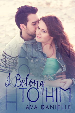 I Belong to Him by Ava Danielle