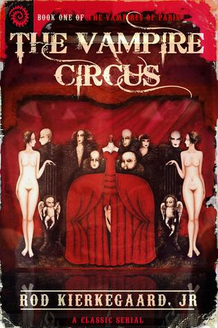 The Vampire Circus by Rod Kierkegaard Jr.