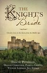 The Knight's Bride: Chivalry Lives in 6 Stories from the Middle Ages